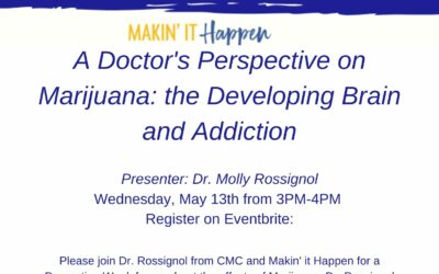 A Doctor's Perspective on Marijuana: the Developing Brain and Addiction