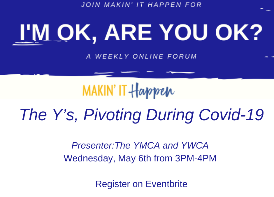 I'm Okay, Are You Okay? Online Forum: The Y's, Pivoting During Covid-19 May 6th from 3:00-4