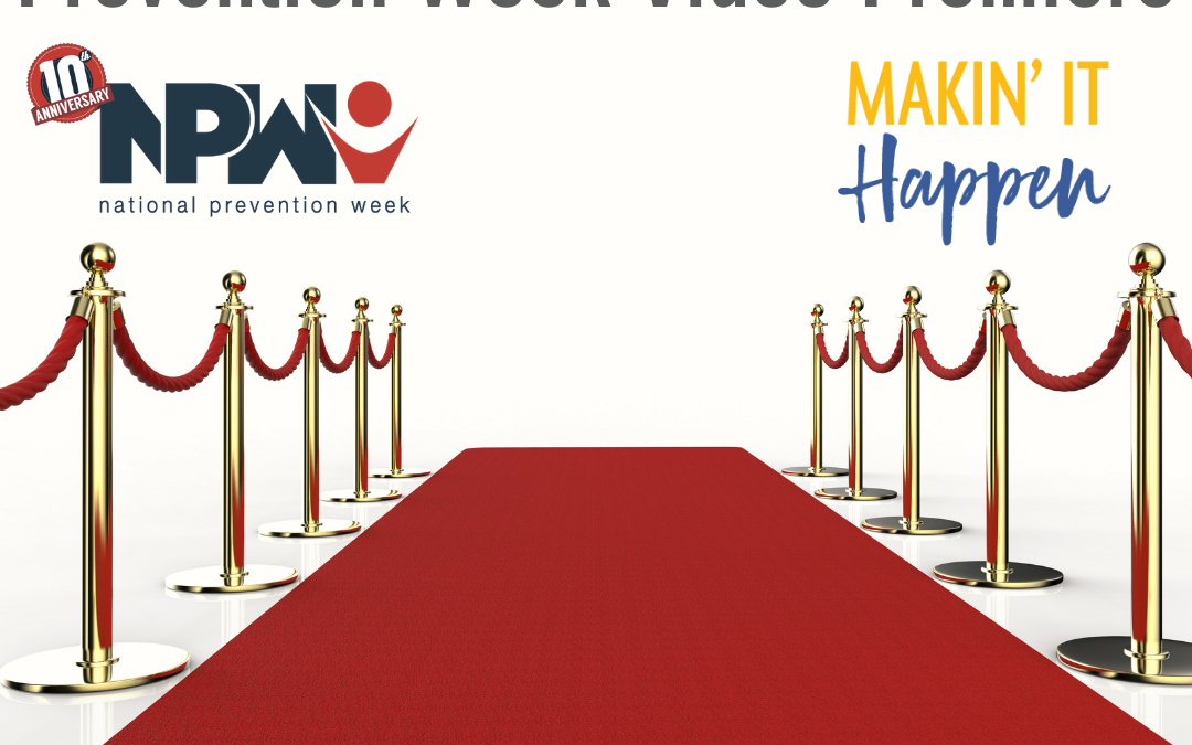 Makin' It Happen Premieres our New Prevention Video in Honor of National Prevention Week!
